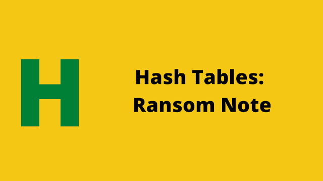 HackerRank Hash Tables: Ransom Note solution