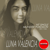 Lirik Lagu Luna Valencia Monster Pokemon