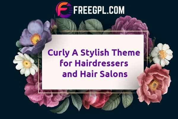 Curly - Stylish Theme for Hairdressers and Hair Salons Nulled Download Free
