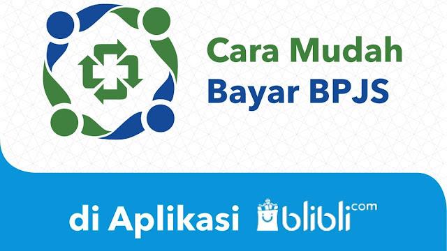 Cara Mudah Bayar BPJS Kesehatan di Blibli.com