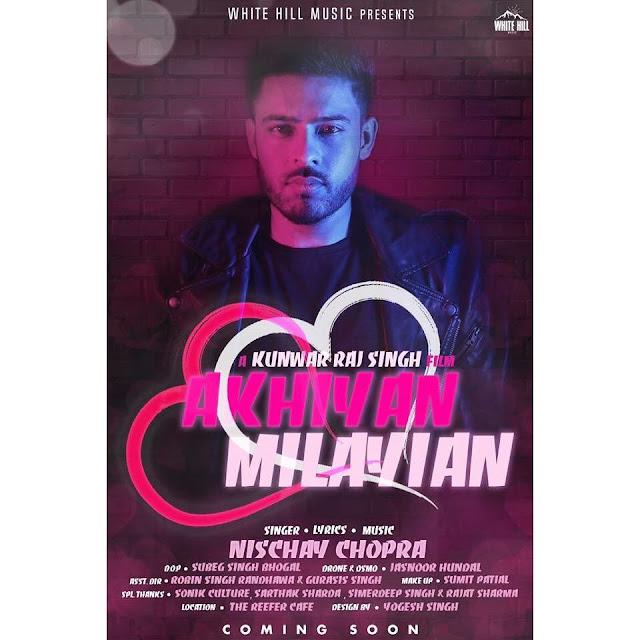 Akhiyan Milayian Punjabi Song Lyrics - Nischay Chopra