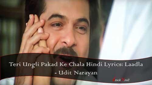 Teri-Ungli-Pakad-Ke-Chala-Hindi-Lyrics-Laadla-Udit-Narayan