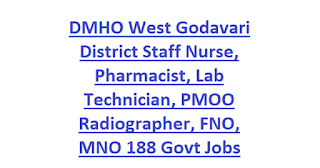 DMHO West Godavari District Staff Nurse, Pharmacist, Lab Technician, PMOO Radiographer, FNO, MNO 188 Govt Jobs 2020 Application Form