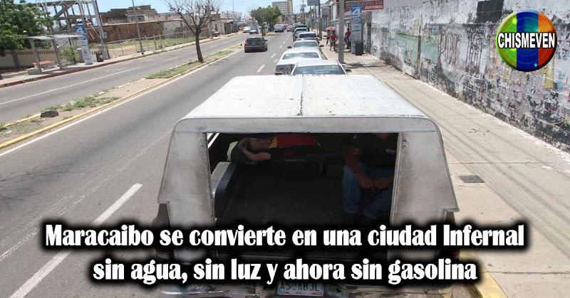 Maracaibo se convierte en una ciudad Infernal sin agua, sin luz y ahora sin gasolina