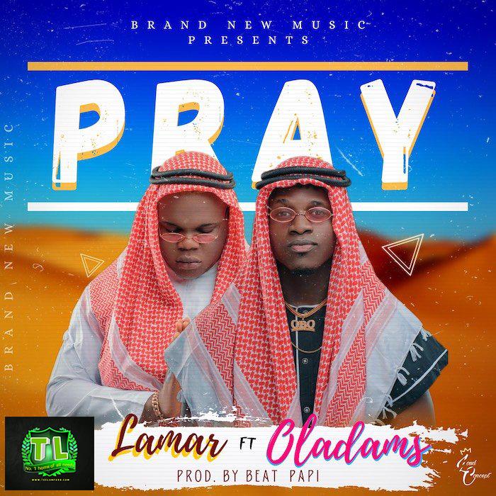 Lamar-Pray-Ft-Oladams-Prod-By-Beat-Papi-mp3-download-Teelamford