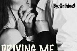 Driving Me Crazy by Orihim3 Pdf