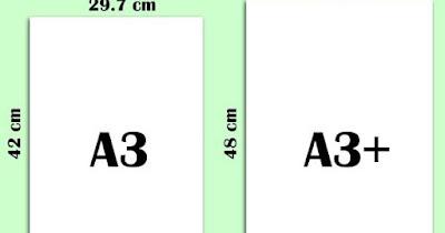 Ukuran Kertas A3 Plus (A3+) dalam cm Perbedaan dengan A3 Biasa