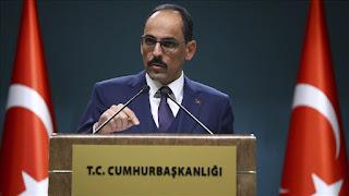 متحدث الرئاسة التركية: على الجميع منح الأولوية لمصلحة الشعب السوري