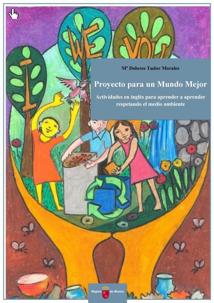 Proyecto para un mundo mejor – Ma Dolores Tudor Morales