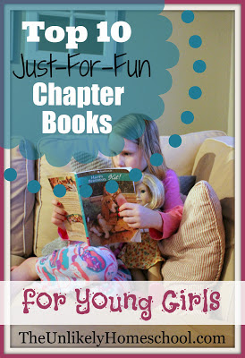 Top 10 Just-for-Fun Chapter Books for Young Girls-The Unlikely Homeschool