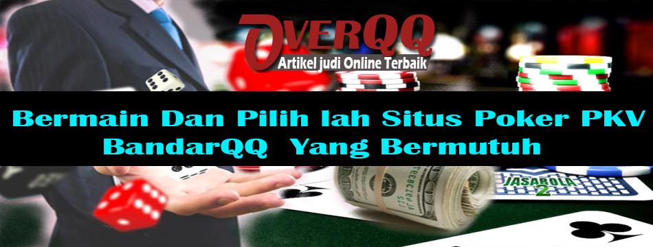 Situs Poker PKV BandarQQ