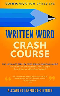 Written Word Crash Course: The Ultimate Step-by-Step Speech Writing Guide to Craft Effective Presentations and Messages Even If You are a First-Time Speaker – a how-to book promotion Alixander Laffredo-Dietrich