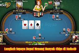 Langkah Supaya Dapat Menang Banyak Chips di Nada4D
