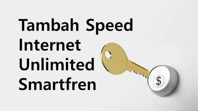Cara Tambah Speed Gratis Paket Smartfren Unlimited