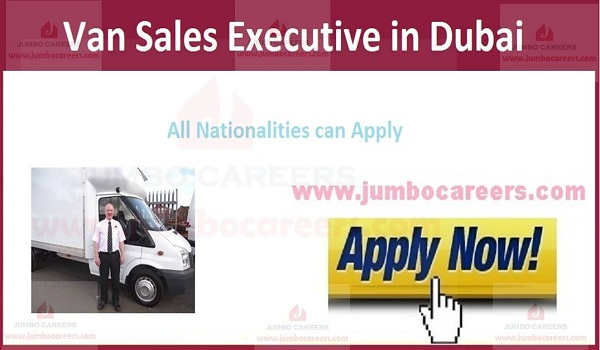 Current Dubai Van sales executive jobs,