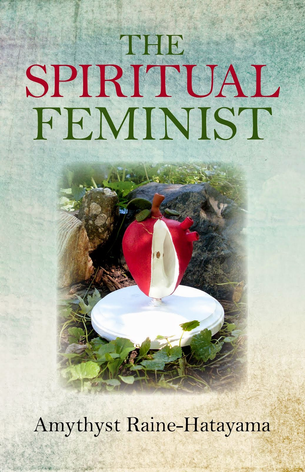 """The Spiritual Feminist""...Moon Books 2015"