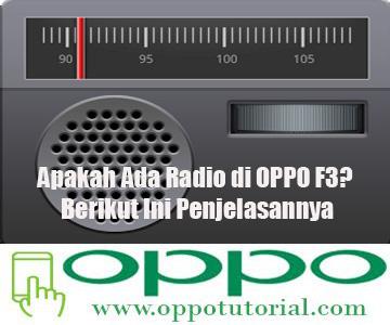 Apakah Ada Radio di OPPO F3? Berikut Ini Penjelasannya