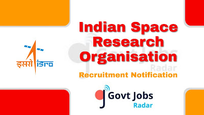 ISRO Recruitment Notification 2019, ISRO Recruitment 2019 Latest, govt jobs in India, central govt jobs, Latest ISRO Recruitment update