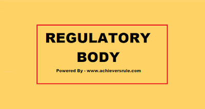 Regulatory Bodies, Its Headquarters and Its Chairman