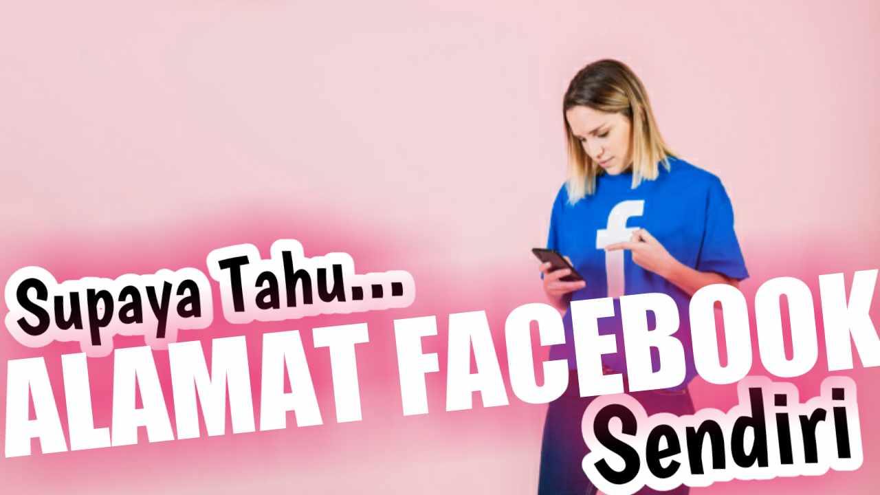 Cara mengetahui alamat facebook sendiri