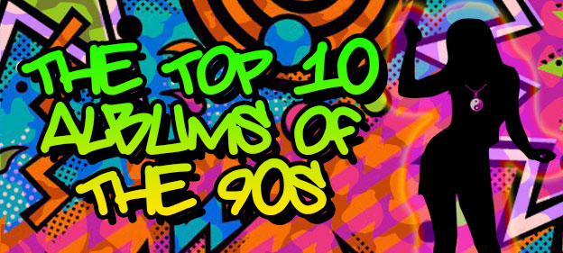 The Top 10 Albums Of The 90s