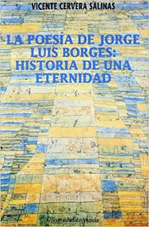 La poesía de Jorge Luis Borges: historia de una eternidad / Vicente Cervera Salinas