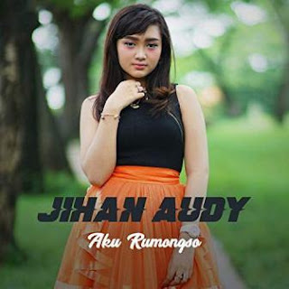 Jihan Audy - Aku Rumongso Mp3