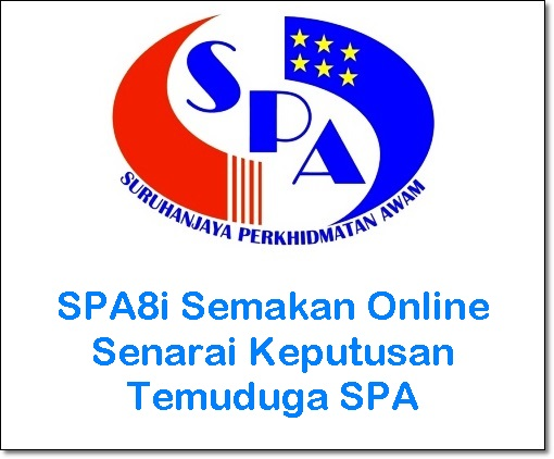 spa8i semakan online senarai keputusan temuduga spa 2016, spa8i semakan keputusan peperiksaan dan temuduga spa online dan sms, semakan keputusan peperiksaan online spa, www.spa8.gov.my keputusan temuduga spa