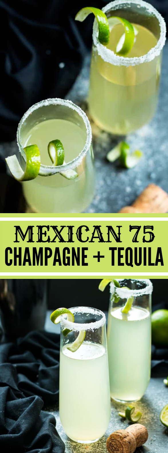 MEXICAN 75 – A TEQUILA AND CHAMPAGNE COCKTAIL #drinks #celebration