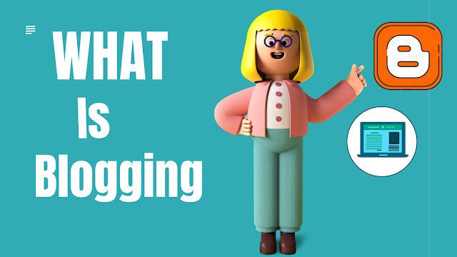 What is Blogging-full detail