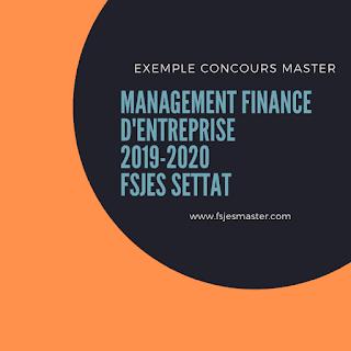 Exemple Concours Master Management Finance d'Entreprise 2019-2020 - Fsjes Settat