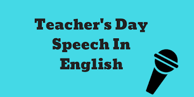 Teachers Day Speech in English - Speeches, poems, essays, shayari on teachers day