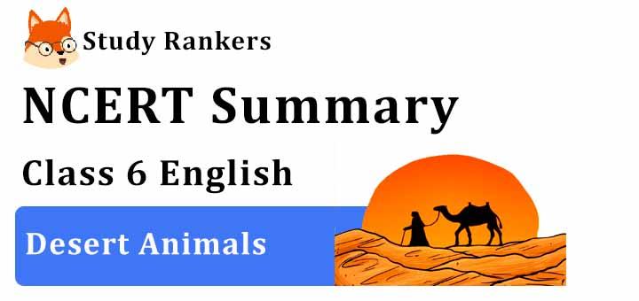 Chapter 9 Desert Animals Class 6 English Summary