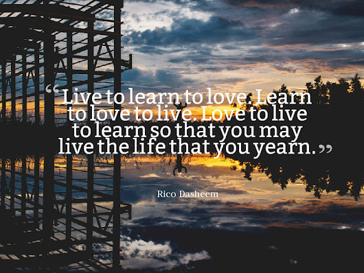 live to learn and learn to live Learn to live lyrics: grandpa campbell would sit upon his front porch and i'd be right there just sittin on his knee he'd tell stories about love and feast and famine.