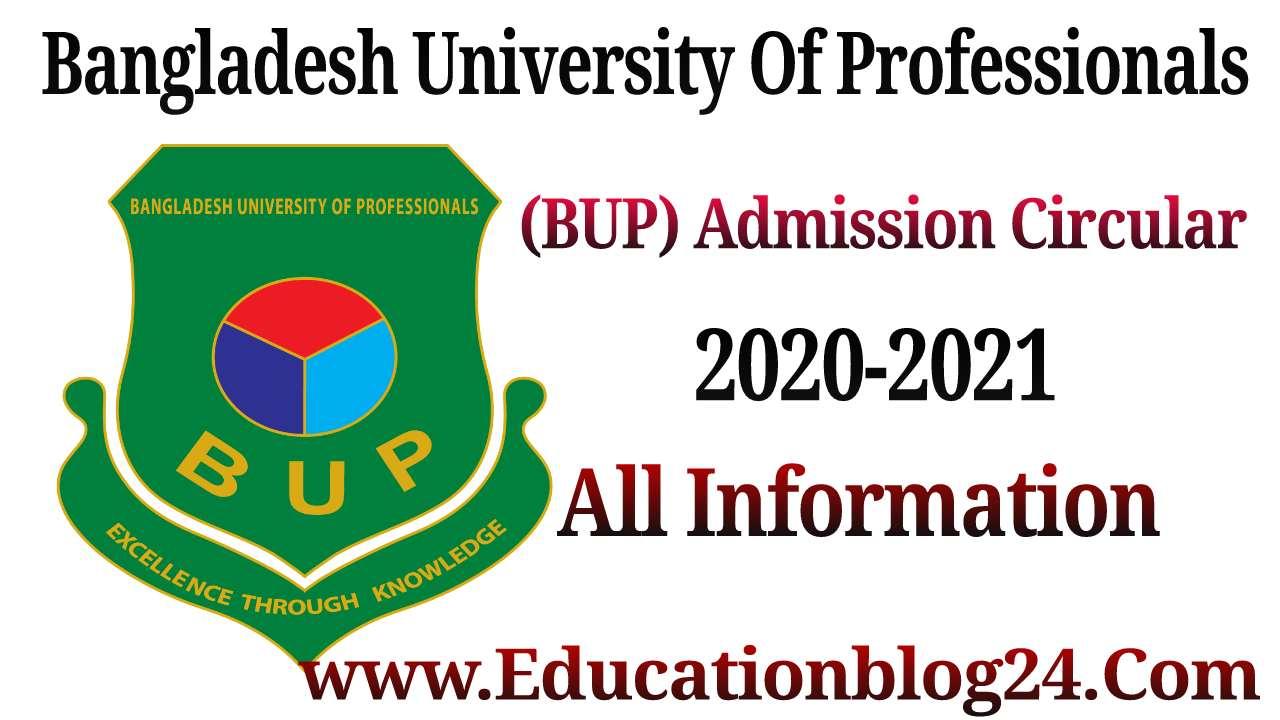 Bangladesh University Of Professionals (BUP) Admission Circular 2021-2021 All Information | বাংলাদেশ ইউনিভার্সিটি অফ প্রফেশনালস বিইউপি ভর্তি বিজ্ঞপ্তি ২০২০-২০২১