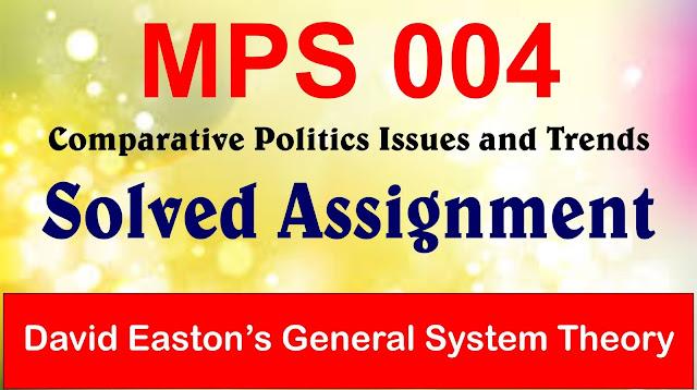 mps 004, mps 004 comaparative politics, mps 004 solved assignment