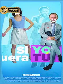 Si Yo Fuera Tú (2018)HD [1080p] Latino [GoogleDrive] SXGO