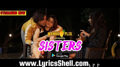 Sisters web series Mango Flix  Wiki, Cast Real Name, Photo, Salary and News