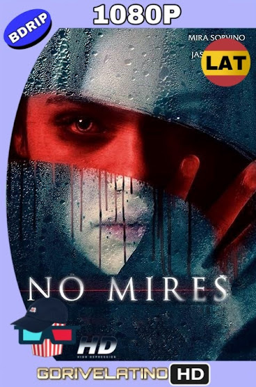 No Mires (2018) BDRip 1080p Latino-Ingles MKV