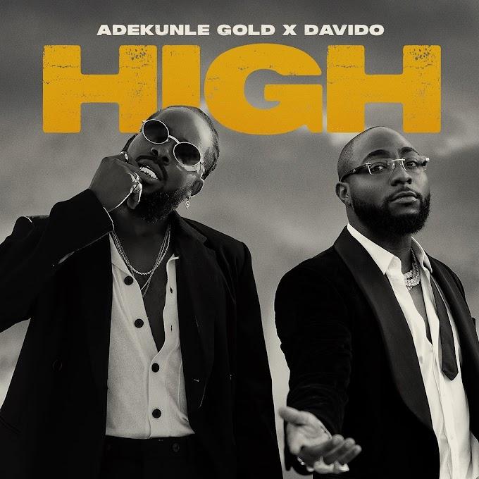 [Music] Adekunle Gold Ft Davido - High.mp3