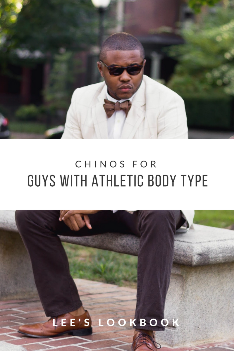 chinos for guys with athletic body type