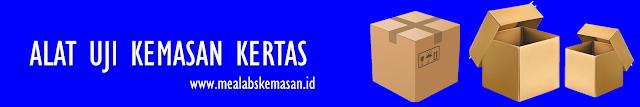 alat uji kemasan kertas mealabs kemasan indonesia