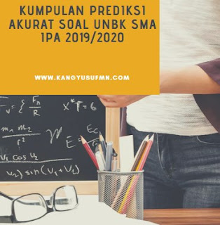 Kumpulan Prediksi Soal UNBK SMA IPA 2019/2020 + Jawaban