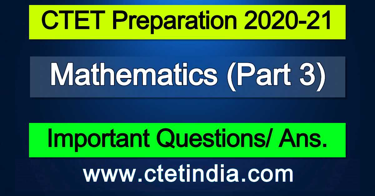 CTET: Mathematics (Part 3)