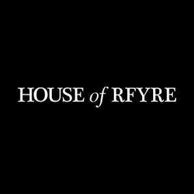 HOUSE OF RFYRE
