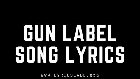 Latest Punjabi song Gun Label Lyrics | Jigar and Gurlej Akhtar.