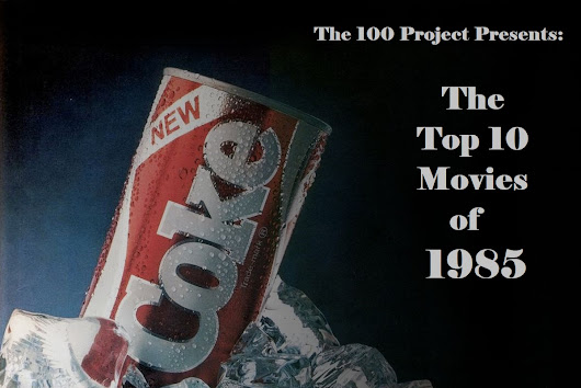 The 100 Project: Top 10 Movies of 1985