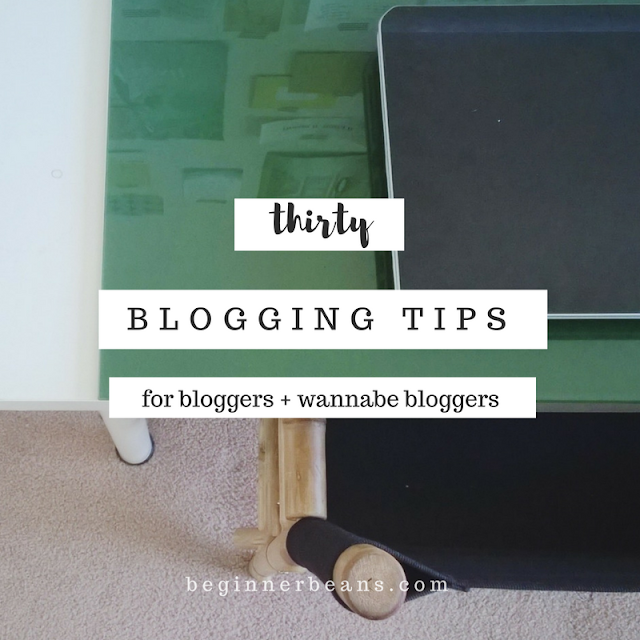 30 Blogging Tips - for beginner or wannabe bloggers