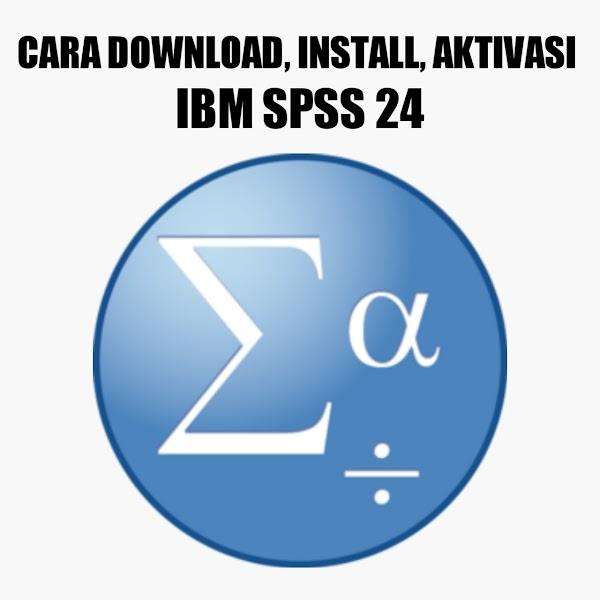 Cara Download Install Dan Aktivasi Spss 24 Di Laptop Windows 7 8 10 Fariz Yusufa Blog