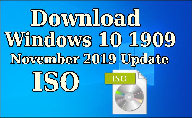 Download Windows 10 1909 November 2019 Update Iso File Windows Central